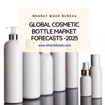 Cosmetic Bottle Market - Bharat Book Bureau