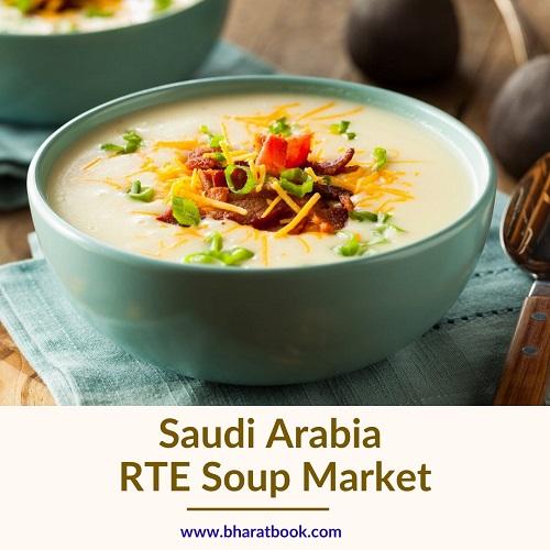 Saudi Arabia RTE Soup Market - Bharat Book Bureau